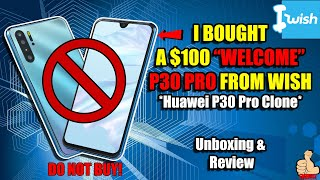 iWish: $100 P30 Pro Phone (Huawei P30 Pro Clone) Unboxing & Review - TOO GOOD TO BE TRUE?