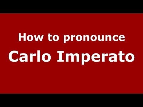 How to pronounce Carlo Imperato (Italian/Italy)  - PronounceNames.com
