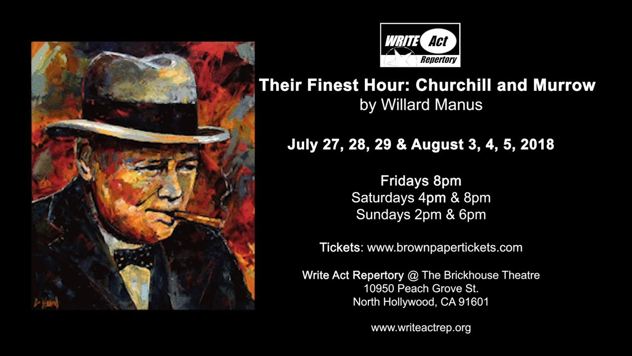 Their Finest Hour: Churchill and Murrow - Write Act Repertory