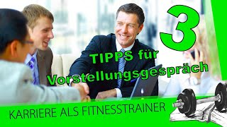 Fitnesstrainer werden: 3 wertvolle Tipps für das Vorstellungsgespräch für Ausbildungsplatz/Job