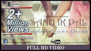 Sanu Ik Pal ♪♫ | Official- Full Video Song 2016 | Euphonious™ |  Full HD (1080px)