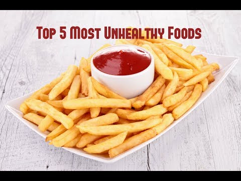 Top 5 Most Unhealthy Foods For Your Body