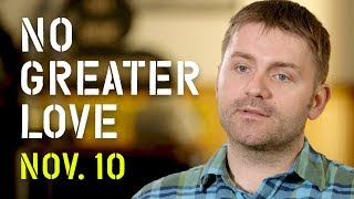 """""""No Greater Love"""" Clip: """"We had to fight for it."""" (In Theaters Nov. 10th)"""