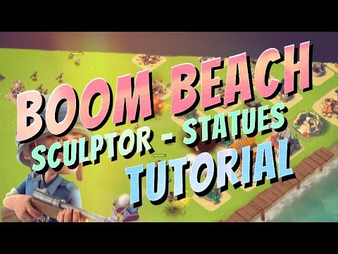 Supercell's Boom Beach : Ultimate Guide To The Sculptor - Crystals - Statues : Tutorial