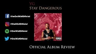 YG Stay Dangerous Official Album Review