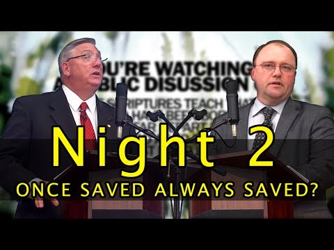 2017 - Public Discussion - Once Saved Always Saved? (Night 2)