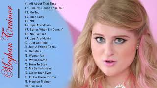 Meghan Trainor Greatest Hit - Meghan Trainor Full Album - Meghan Trainor Playlist