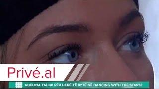 ADELINA TAHIRI PER HERE TE DYTE NE DANCING WITH THE STARS
