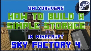Minecraft - Sky Factory 4 - How to Build a Simple Storage