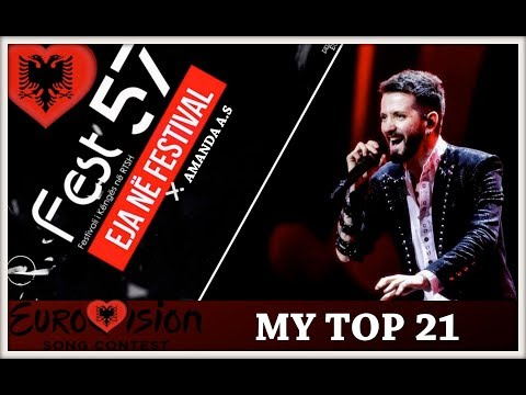 EUROVISION ALBANIA 2019 FEST 57 * My Top 21