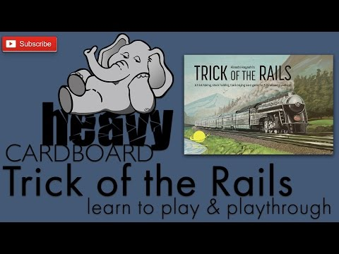 Trick of the Rails 4p Play-through, Teaching, & Roundtable discussion by Heavy Cardboard