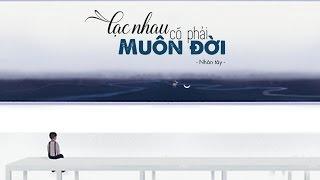 [Lyrics] Lạc Nhau Có Phải Muôn Đời - Triết Phạm (Cover by Nhân tây)