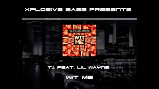 T.I. Feat. Lil Wayne: Wit Me (Bass Boost)