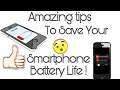 Amazing Tips That Can Save Your Smartphone Battert Life ! Try Out