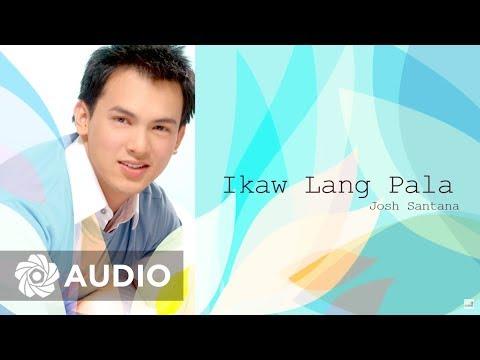 Josh Santana - Ikaw Lang Pala (Audio) 🎵 | Josh Santana