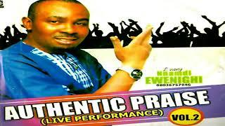 NNAMDI EWENIGHI  - AUTHENTIC PRAISE vol 2  ( Audio) - 2019  Music   Nigerian Gospel Songs😍