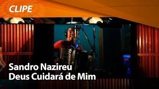 Sandro Nazireu - Deus Cuidará de Mim [ CLIPE OFICIAL ]