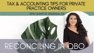 Accounting Tips For Private Practice Owners  - How to Reconcile in QBO