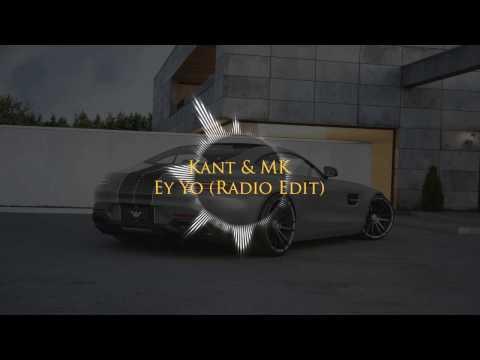 Kant & MK - Ey Yo(Radio Edit)