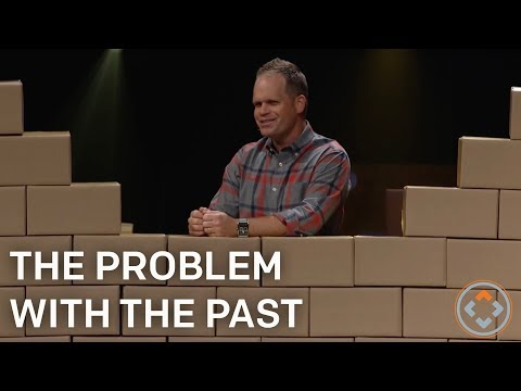 The Problem With The Past | CLAY SCROGGINS