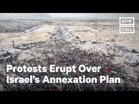 Protests Erupt Over Israel's Planned Annexation Of Palestinian Territory | NowThis