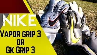 Best Nike Glove?? Vapor Grip 3 or GK Grip 3 : Glove Review & Play-Test