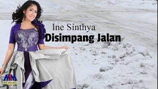 Ine Sinthya - Di Simpang Jalan [OFFICIAL]
