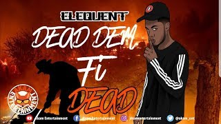 Elequent - Dead Dem Fi Dead [Ghetto Story Riddim] April 2019