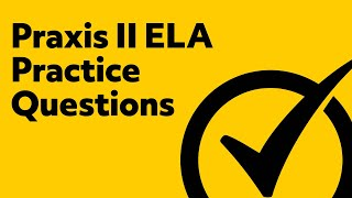 Free Praxis II English Language Arts: Content Knowledge (5038) Practice Questions