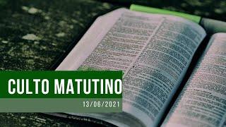 Culto Matutino - 13/06/21