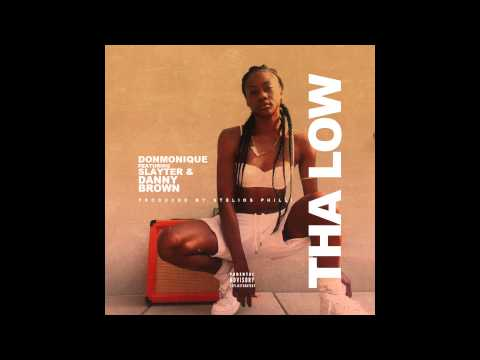 DonMonique - Tha Low feat. Slayter & Danny Brown
