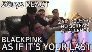 [TRASH FANBOYS] BLACKPINK - AS IF IT'S YOUR LAST (마지막처럼) 5Guys MV REACT