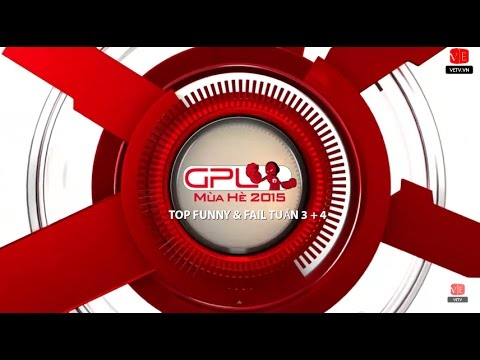 Top Funny-Fail GPL 2015 tuần 3-4