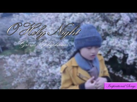 O Holy Night-Grezia Epiphania ( incredible child)