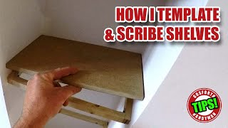 How I Template & Scribe odd shaped Shelves - Woodworking Tips!