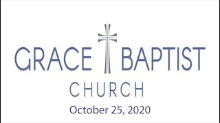 Grace Baptist Church - Recorded Service from 10/25/2020