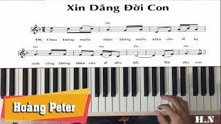 Hướng dẫn đệm piano: Xin Dâng Đời Con - by Hoàng Peter