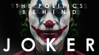 The Politics Behind JOKER