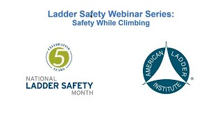 Werner Ladder - Webinar - Safety While Climbing