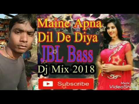 Maine Apna Dil De Diya Kis Pagal Deewane Ko DJ Remix 2018 Hindi