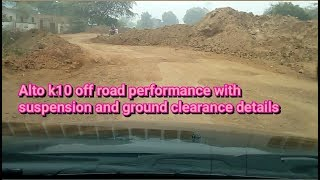 Alto k10 off road and bad road conditions test drive review