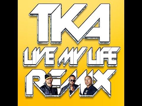 TKA Live My Life (REMIX Edit)
