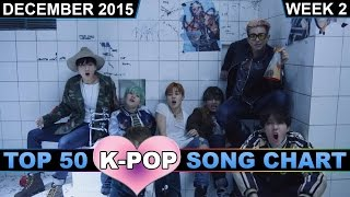 K-POP SONG CHART [TOP 50] DECEMBER 2015 (WEEK 2)