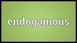 Endogamous Meaning