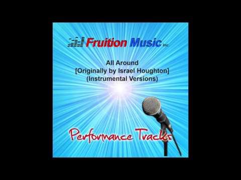All Around (Medium Key) [Originally by Israel Houghton] [Instrumental Version] SAMPLE