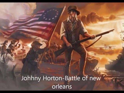 Johnny HortonBattle of new Orleans 1814