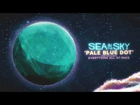 SEA IN THE SKY - PALE BLUE DOT