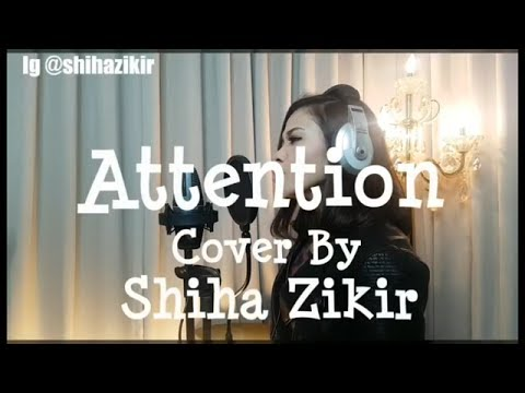 Attention Charlie Puth - cover by Shiha Zikir