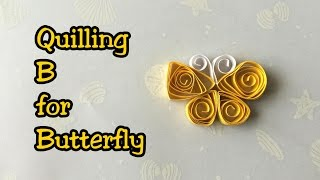 How to Quill a Butterfly | Quilling A to Z with YellowMellowLife | B for Butterfly