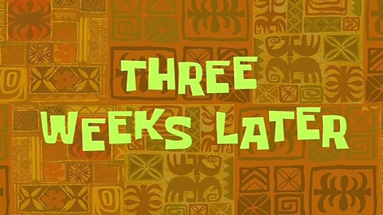Three weeks later spongebob time card 13